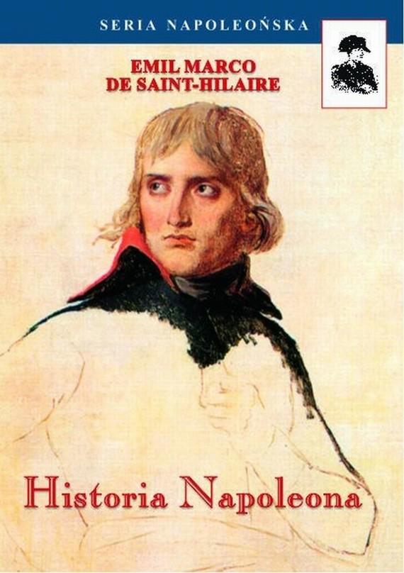 okładka Historia Napoleona, Ebook | Emil Emil Marco  De Saint-Hilaire