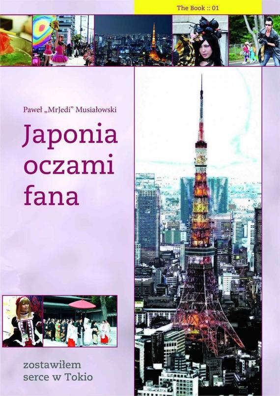 okładka Japonia oczami fana: Zostawiłem serce w Tokioebook | epub, mobi | Paweł  Musiałowski