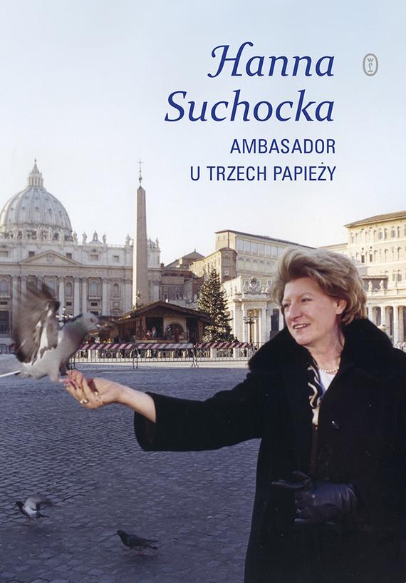 okładka Ambasador u trzech papieży, Ebook   Hanna Suchocka