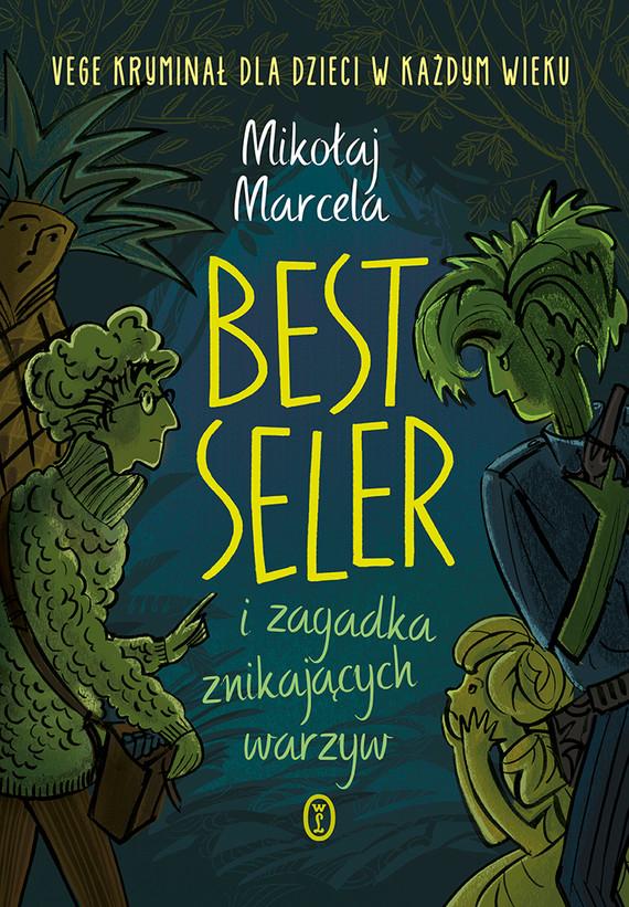 okładka Best Seler i zagadka znikających warzyw, Ebook | Mikołaj Marcela