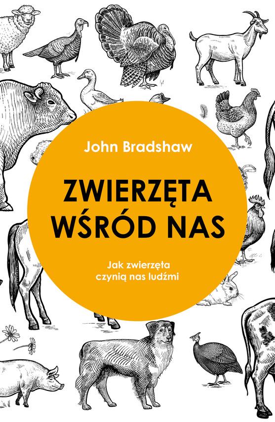 okładka Zwierzęta wśród nas. Jak zwierzęta czynią nas ludźmiebook | epub, mobi | John Bradshaw