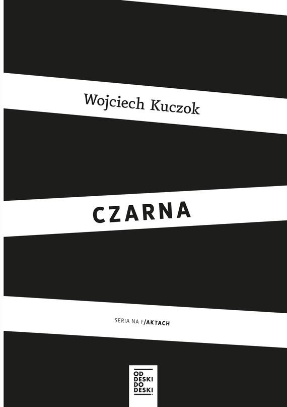 okładka Czarnaebook | epub, mobi | Wojciech Kuczok