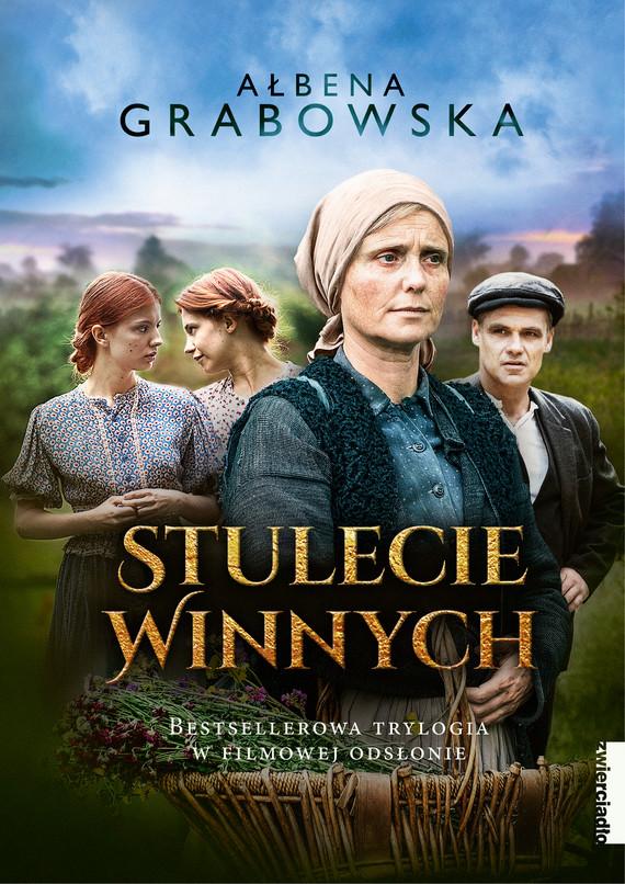 okładka Stulecie Winnych Trylogia, Ebook | Ałbena  Grabowska
