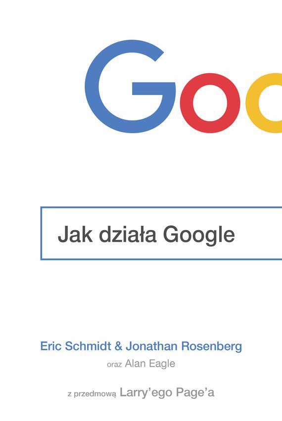 okładka Jak działa Googleebook | epub, mobi | Jonathan  Rosenberg, Eric  Schmidt