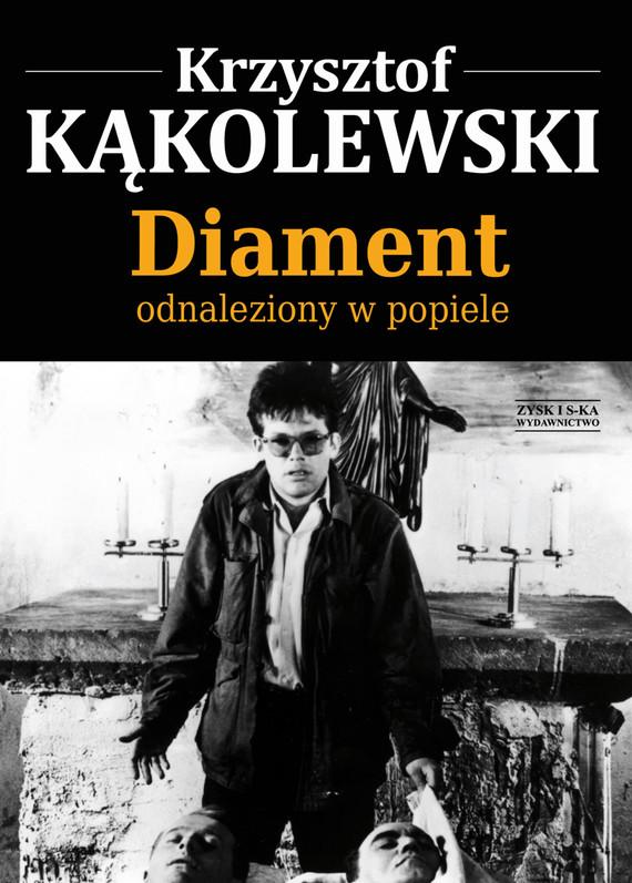 okładka Diament odnaleziony w popieleebook | epub, mobi | Krzysztof Kąkolewski