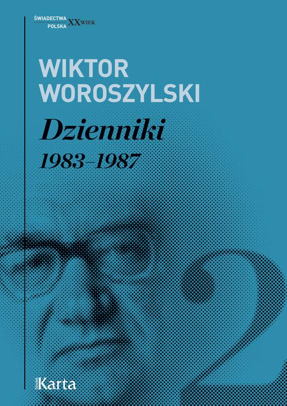 okładka Dzienniki. 1983–1987. Tom 2ebook | epub, mobi | Wiktor Woroszylski