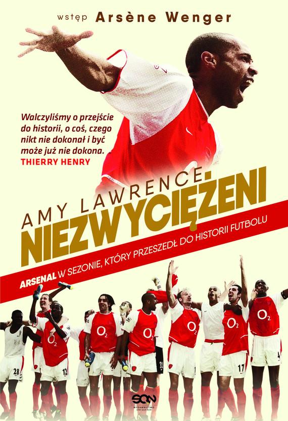 okładka Niezwyciężeni. Arsenal w sezonie, który przeszedł do historii futbolu, Ebook | Amy  Lawrence