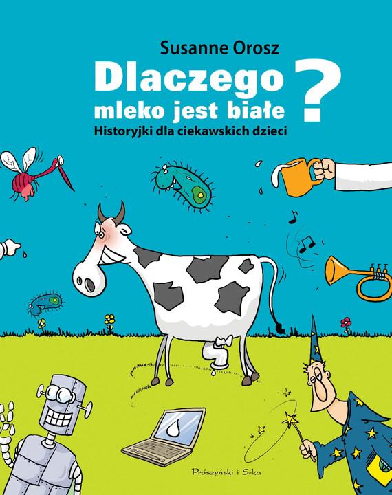 okładka Dlaczego mleko jest białe? Historyjki dla ciekawskich dzieci, Ebook | Susanne Orosz