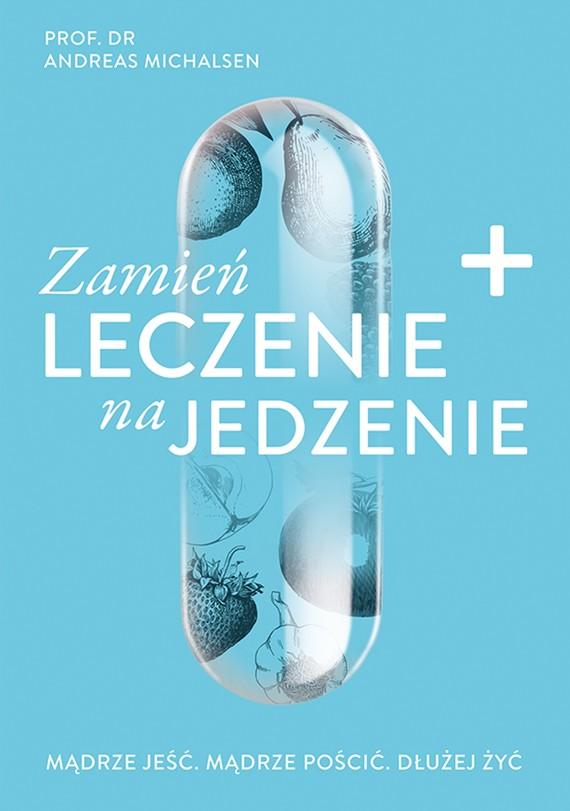 okładka Zamień leczenie na jedzenieebook | epub, mobi | Michalsen Andreas
