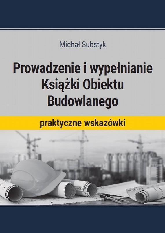 okładka Prowadzenie i wypełnianie Książki Obiektu Budowlanego, Ebook | Michał  Substyk