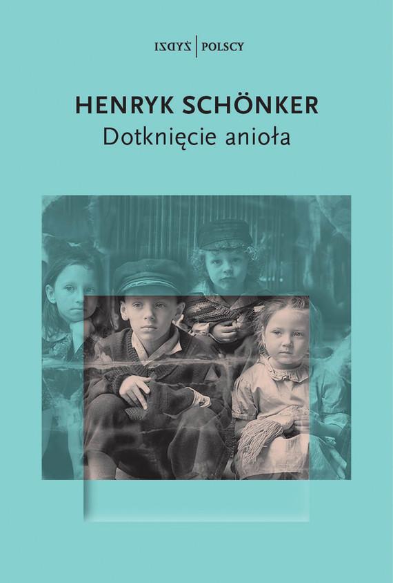 okładka Dotknięcie aniołaebook | epub, mobi | Henryk Schonker