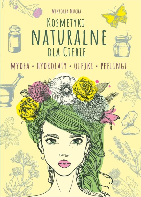 okładka Kosmetyki naturalne dla Ciebie, Ebook   Mucha Wiktoria