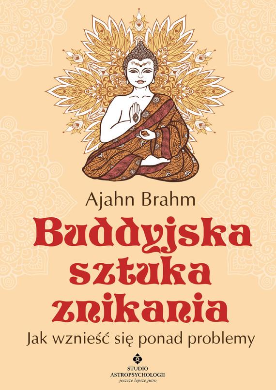 okładka Buddyjska sztuka znikania. Jak wznieść się ponad problemyebook | epub, mobi | Ajahn  Brahm