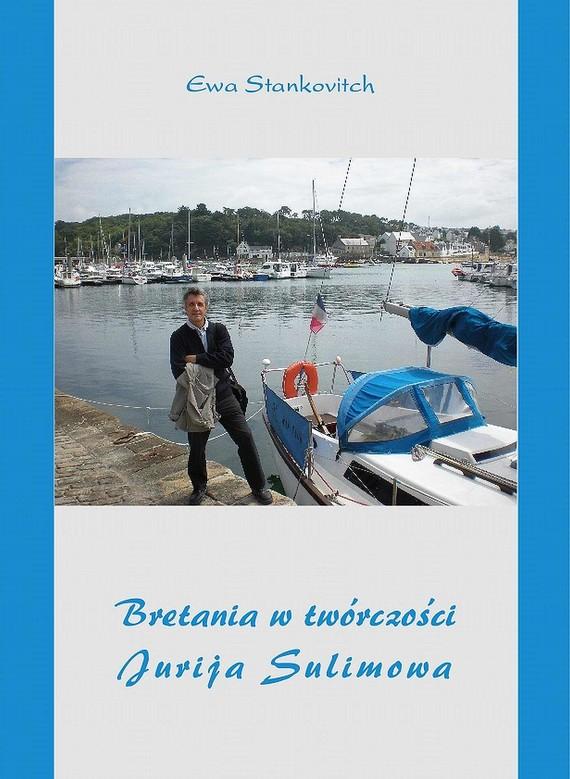 okładka Bretania w twórczości Jurija Sulimowa, Ebook | Ewa  Stankovitch