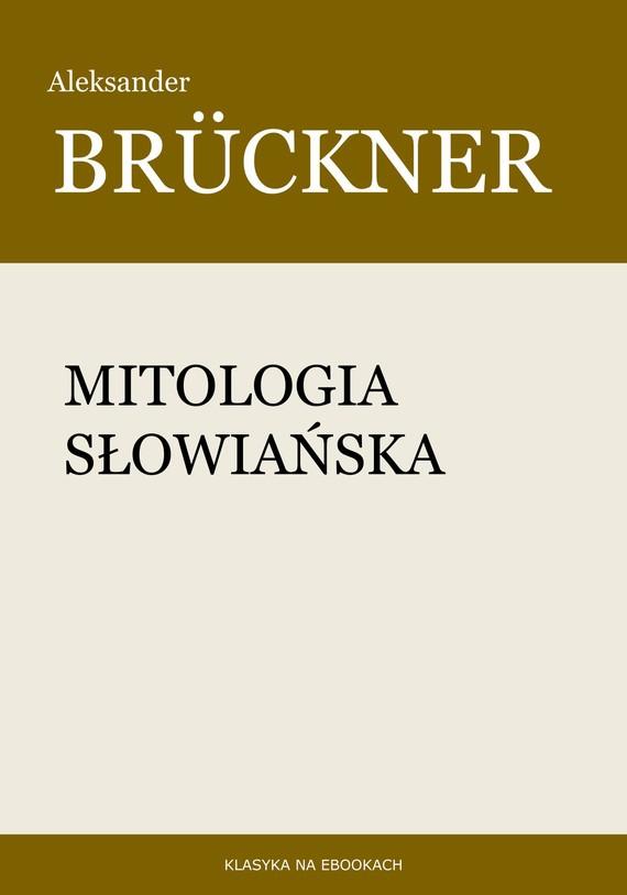 okładka Mitologia słowiańskaebook   epub, mobi   Aleksander Brückner