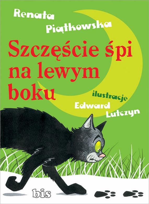 okładka Szczęście śpi na lewym boku, Ebook   Renata  Piątkowska