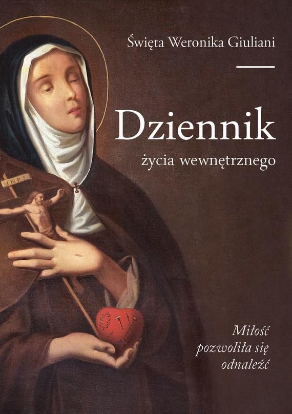 okładka Dziennik życia wewnętrznegoebook | epub, mobi | Św. Weronika  Giuliani