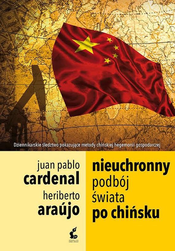 okładka Nieuchronny podbój świata po chińskuebook | epub, mobi | Heriberto Araújo, Juan Pablo Cardenal