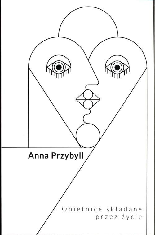 okładka Obietnice składane przez życie, Książka | Anna  Przybyll