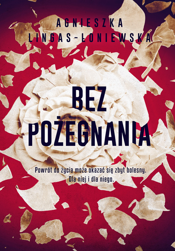 okładka Bez pożegnania, Ebook | Agnieszka Lingas-Łoniewska