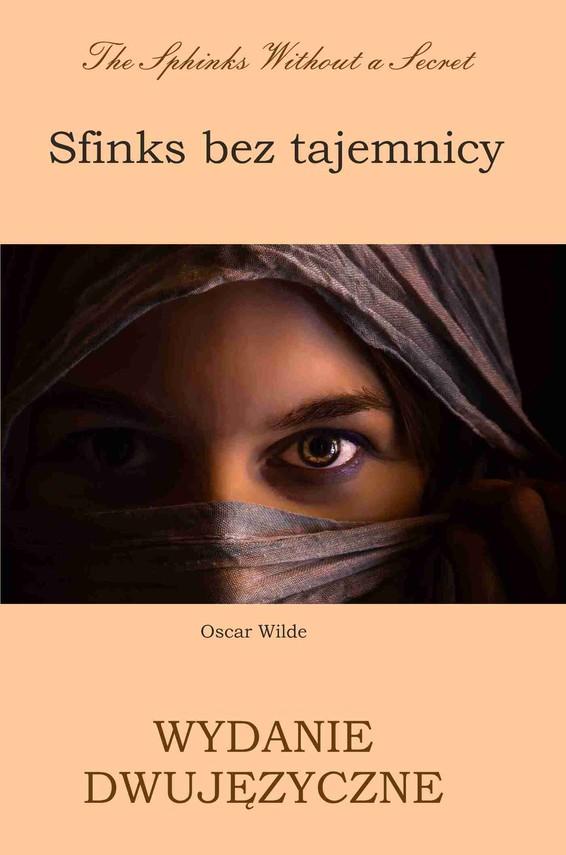 okładka Sfinks bez tajemnicy. Wydanie dwujęzyczne polsko-angielskie, Ebook   Oscar Wilde