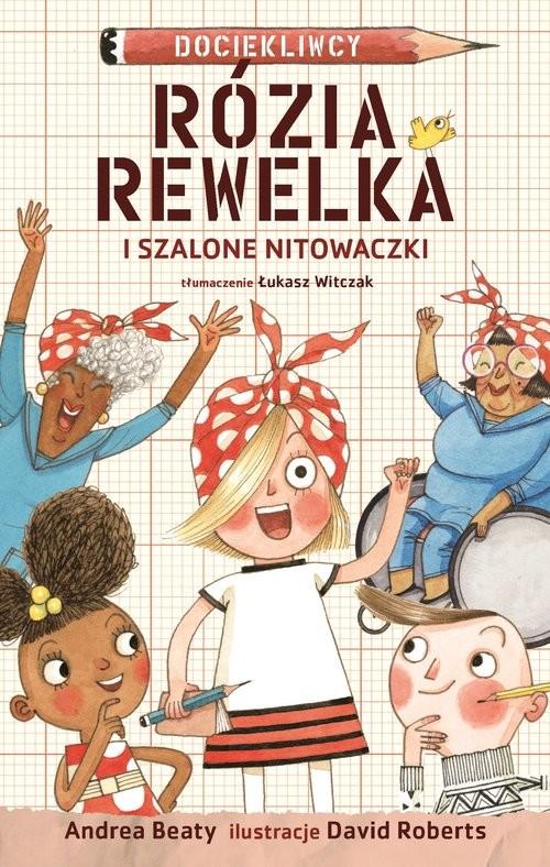 okładka Rózia Rewelka i szalone nitowaczki, Książka | Andrea Beaty, David Roberts