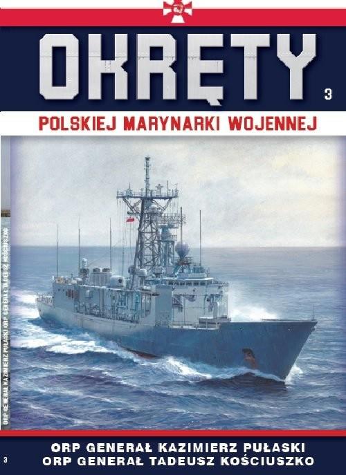 okładka Okręty Polskiej Marynarki Wojennej t.3 ORP GENERAŁ PUŁASKI I ORP GENERAŁ KOŚCIUSZKO, Książka | Opracowanie zbiorowe