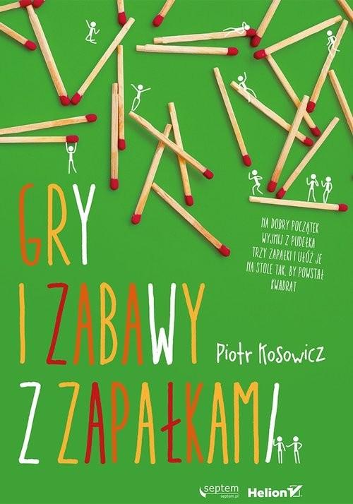okładka Gry i zabawy z zapałkami, Książka | Piotr Kosowicz
