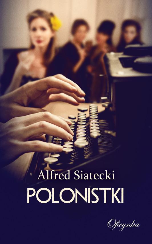 okładka Polonistki, Ebook | Alfred Siatecki