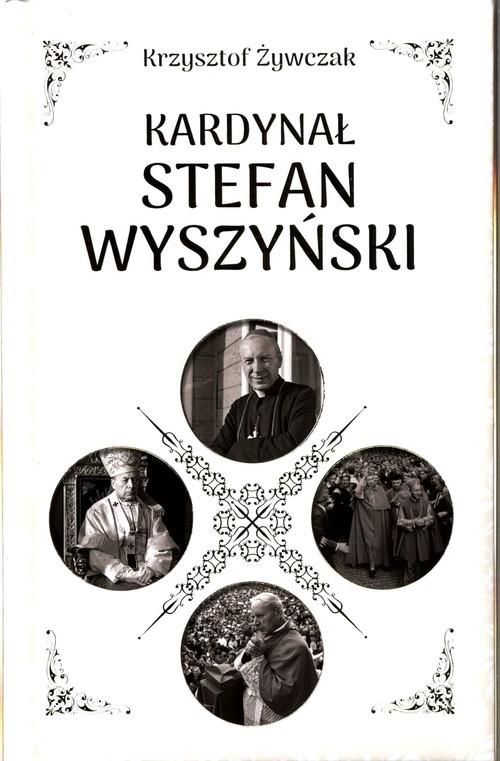 okładka Kardynał Stefan Wyszyński, Książka | Żywczak Krzysztof