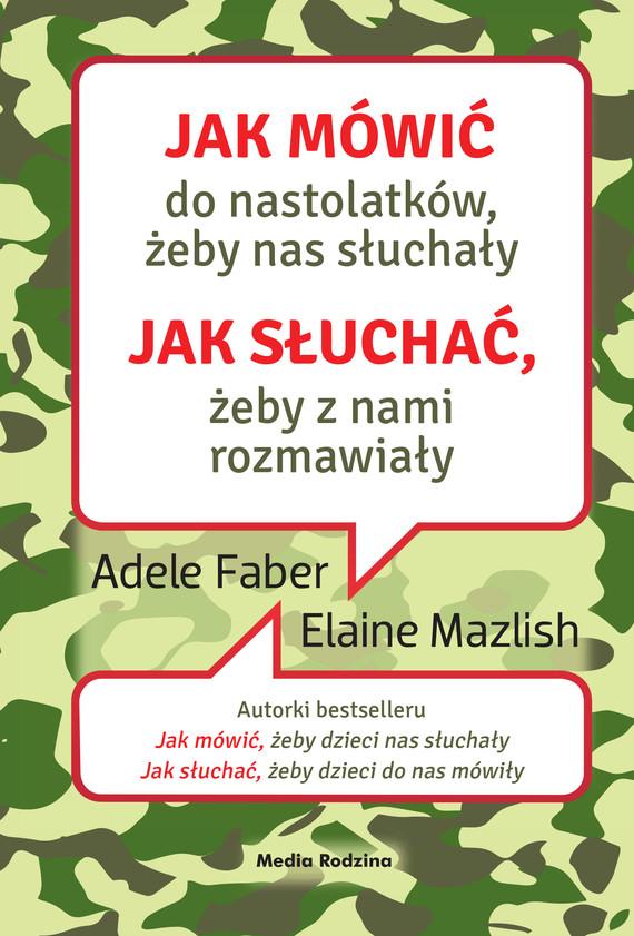okładka Jak mówić do nastolatków, żeby nas słuchały, Ebook | Adele Faber, Elaine Mazlish