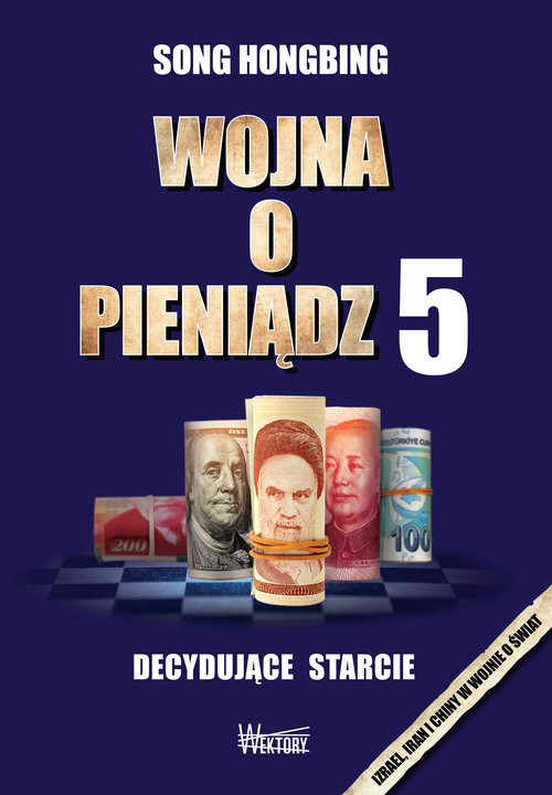 okładka Wojna o pieniądz 5 Decydujące starcie, Książka | Hongbing Song
