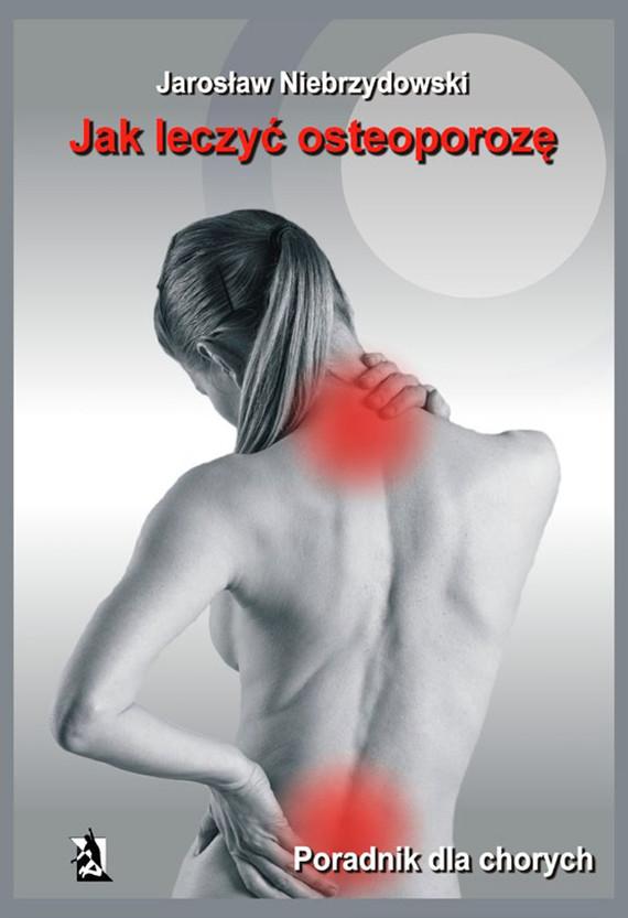 okładka Jak leczyć osteoporozę, Ebook | Jarosław Niebrzydowski