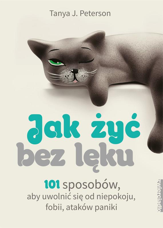 okładka Jak żyć bez lękuebook | epub, mobi | Tanya J. Peterson