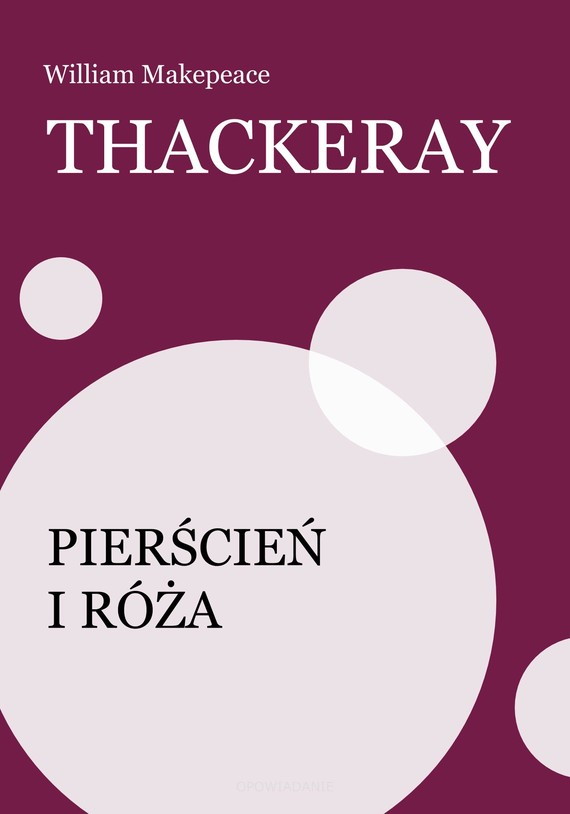 okładka Pierścień i róża, Ebook | William Makepeace  Thackeray