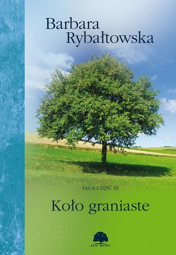 okładka Koło graniaste. Saga cz. 3, Ebook | Barbara Rybałtowska