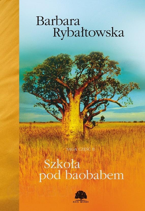 okładka Szkoła pod baobabem. Saga cz. 2, Ebook | Barbara Rybałtowska