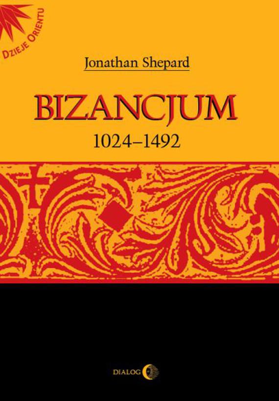 okładka Bizancjum 1024-1492, Ebook   Opracowanie zbiorowe