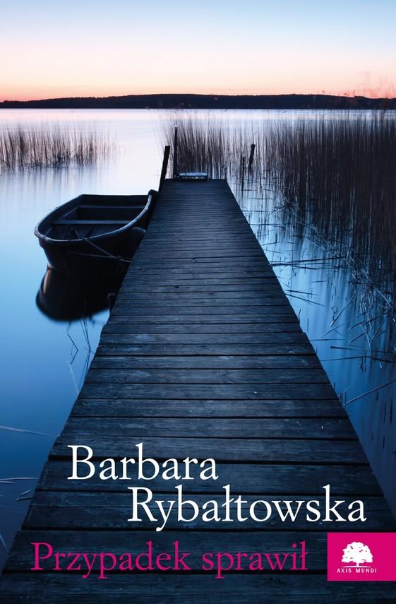 okładka Przypadek sprawił, Ebook | Barbara Rybałtowska