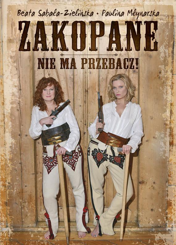 okładka Zakopane, nie ma przebacz!, Ebook | Paulina Młynarska, Beata  Sabała-Zielińska