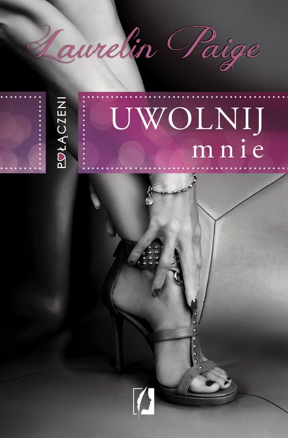 okładka Połączeni. Uwolnij mnie, Ebook | Laurelin Paige