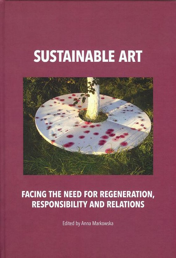 Sustainable art Facing the need for regeneration, responsibility and relations