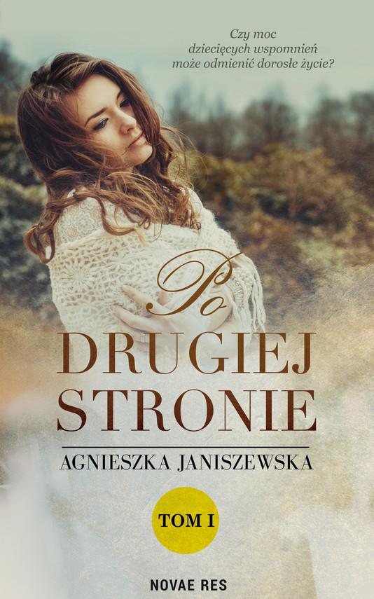 okładka Po drugiej stronie Tom I, Ebook | Agnieszka  Janiszewska