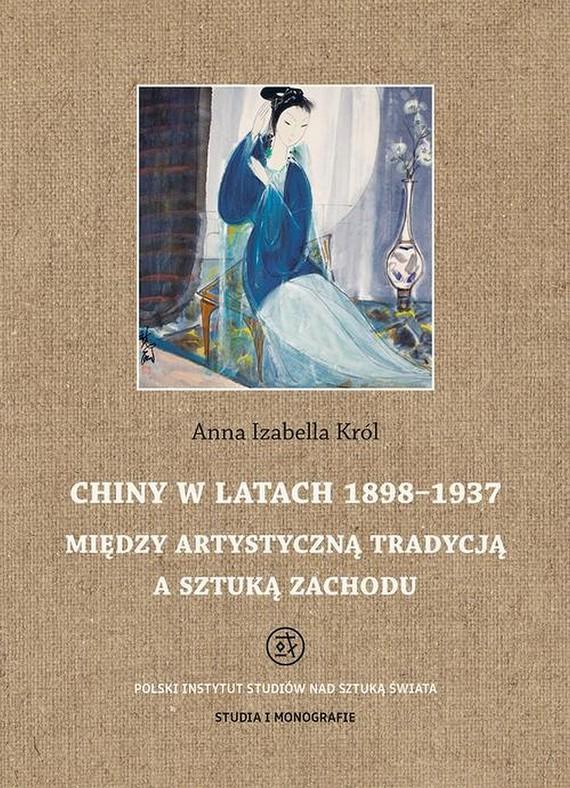 okładka Chiny w latach 1898 - 1937ebook   pdf   Anna Izabella Król