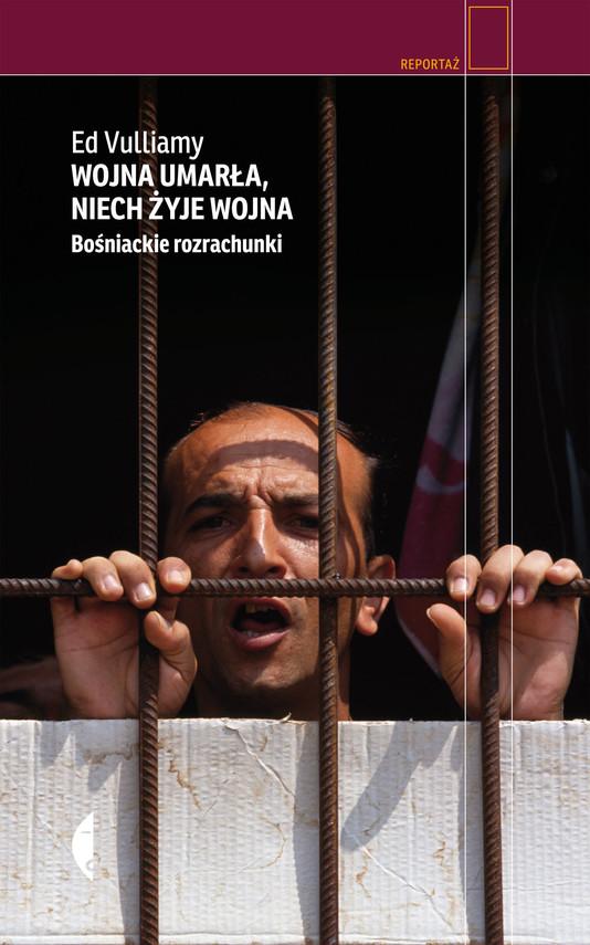 okładka Wojna umarła, niech żyje wojna. Bośniackie rozrachunki, Ebook   Ed Vulliamy
