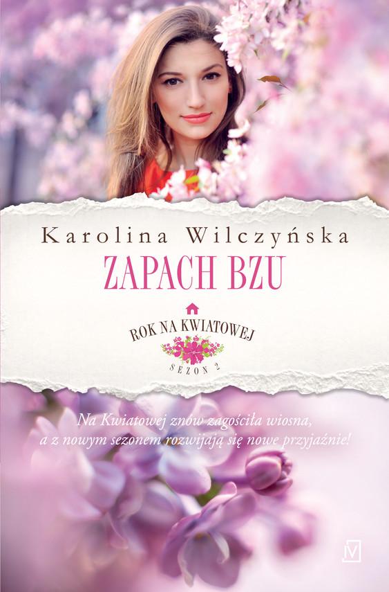 okładka Rok na Kwiatowej. Tom 5. Zapach bzu, Ebook | Karolina Wilczyńska