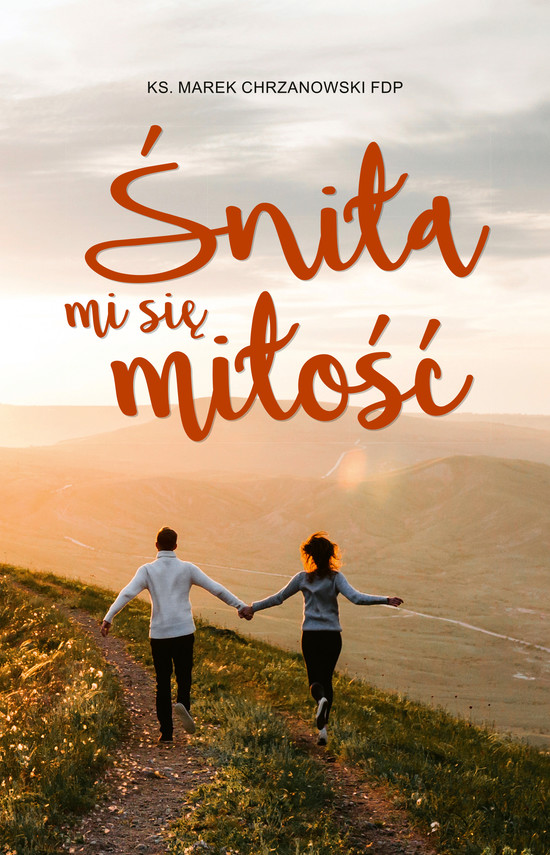 okładka Śniła mi się miłość, Ebook | ks. Marek Chrzanowski