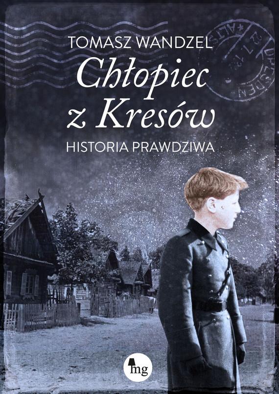 okładka Chłopiec z Kresów, Ebook | Tomasz Wandzel