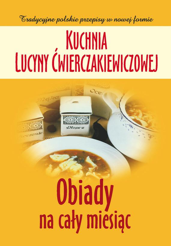 okładka Kuchnia Lucyny Ćwierczakiewiczowej. Obiady na cały miesiąc, Ebook | Joanna Baranowska