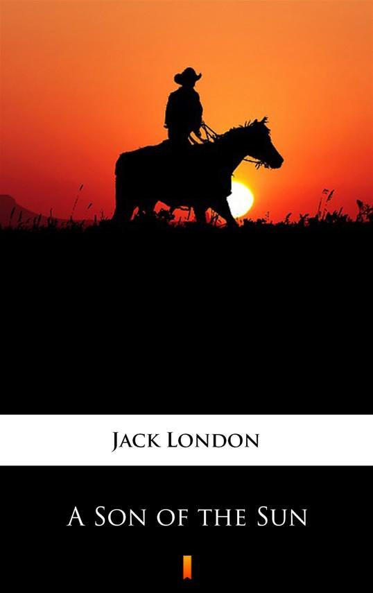 okładka A Son of the Sun, Ebook   Jack London
